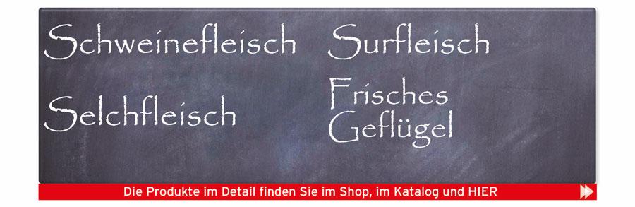 Die Große Fleischauswahl: Frisches Geflügel/Schweinefleisch/Surfleisch/Selchfleisch
